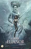 Le Monde d'Élianor, Tome 4