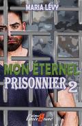 Mon éternel prisonnier, Tome 2