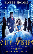 City of wishes, Tome 1 : The memory thief