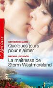 Quelques jours pour s'aimer / La maîtresse de Storm Westmoreland