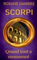 Scorpi, Hors-Série : Quand tout a commencé