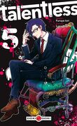 Talentless, Tome 5