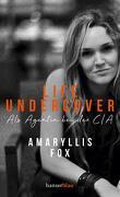 Undercover: Avoir vingt ans à la CIA