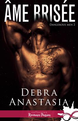Couverture du livre : Dangerous Men, Tome 2 : Âme brisée