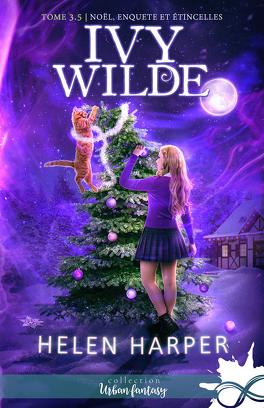 Couverture du livre : Ivy Wilde, Tome 3.5 : Noël, enquête et étincelles