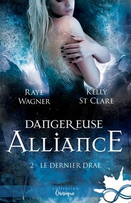 Couverture du livre : Le Dernier Drae, Tome 2 : Dangereuse alliance