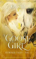 Entwined Tales, Tome 1 : A Goose Girl