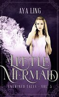 Entwined Tales, Tome 5 : A Little Mermaid