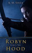 Robyn Hood, Tome 1 : A Girl's Tale