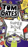 Tom Gates, tome 5 : Super doué (pour certains trucs...)