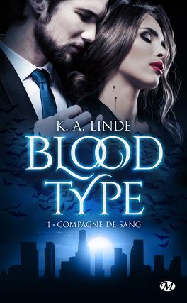 Couverture du livre : Blood Type, Tome 1 : Compagne de sang