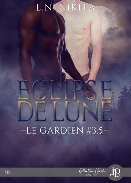 Couverture du livre : Le Gardien, Tome 3.5 : Eclipse de Lune