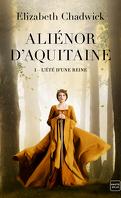 Aliénor d'Aquitaine, Tome 1 : L'Été d'une reine