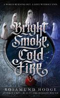 Bright Smoke, Cold Fire, Tome 1 : Bright Smoke, Cold Fire