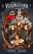 Critical Role, Tome 1 : Vox Machina Origines