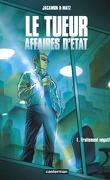 Le tueur Affaires d'état, tome 1 : Traitement négatif