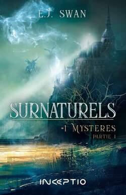 Couverture de Surnaturels 1 partie 1 : Mystères