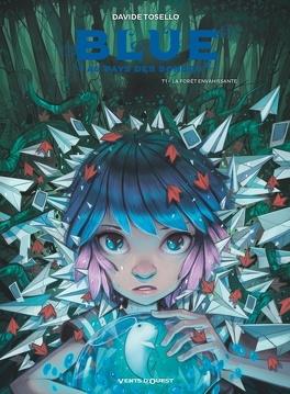 Couverture du livre : Blue au pays des songes, Tome 1 : La Forêt envahissante