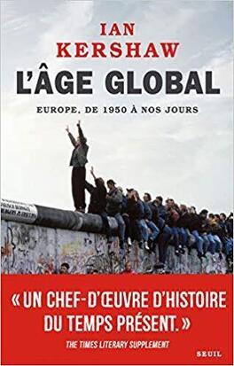 L'âge global. L'Europe, de 1950 à nos jours - Livre de Ian Kershaw