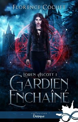 Couverture du livre : Loren Ascott, Tome 1 : Gardien enchaîné