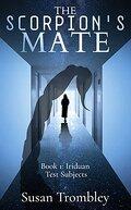 Iriduan Test Subjects, Tome 1 : The Scorpion's Mate