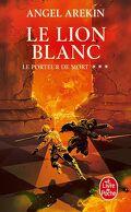 Le Porteur de Mort, tome 3 : Le lion blanc
