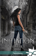 Slayer, Tome 1: Initiation