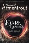 The Dark Elements, Tome 1 : Baiser brûlant