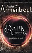 Dark Elements, Tome 1 : Baiser brûlant