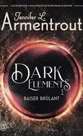 Dark Elements, Tome 1 : Baiser brûlant