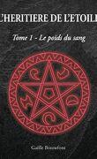 L'Héritière de l'Etoile, Tome 1: Le poids du sang