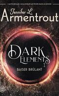 The Dark Elements, Tome 1 : Baiser brûlant