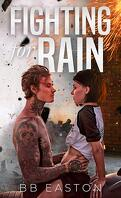The Rain Trilogy, Tome 2 : Fighting for Rain