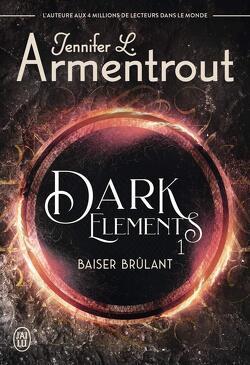 Couverture de The Dark Elements, Tome 1 : Baiser brûlant