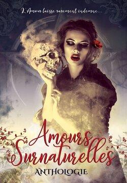 Couverture de Amours Surnaturelles : Anthologie
