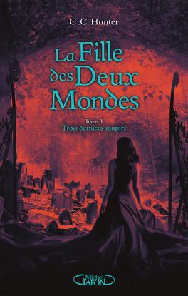 Couverture du livre : La fille des deux mondes, Tome 3 : Three Heartbeats Away