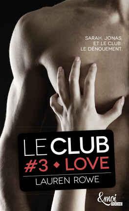 Couverture du livre : Le Club, Tome 3 : Love