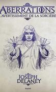 Aberrations, Tome 2 : L'Avertissement de la sorcière