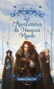 Les Aventurières du nouveau monde, Tome 2 : Pionnières malgré tout !