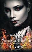 Samantha Watkins ou Les chroniques d'un quotidien extraordinaire, tome 4 : Guerre - Deuxième partie