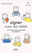 Signer avec son bébé une communication gestuelle bienveillante