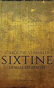 Sixtine : La belle est arrivée