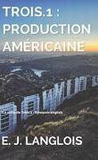 Trois.1, Tome 2 : Production américaine