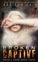 Wren's Song, Tome 3 : Broken Captive
