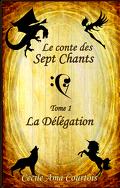 Le Conte des sept chants, Tome 1 : La Délégation