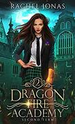 Dragon Fire Academy, Tome 2 : Second Term
