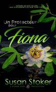 Forces très spéciales, Tome 3 : Un protecteur pour Fiona