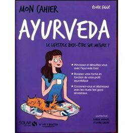 Couverture du livre : Mon cahier Ayurvéda, Le lifestyle bien-être sur mesure !