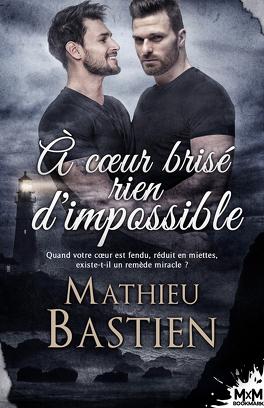 Couverture du livre : À cœur brisé rien d'impossible