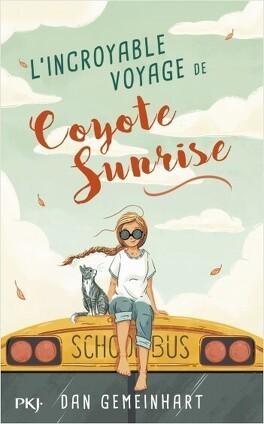 Couverture du livre : L'Incroyable Voyage de Coyote Sunrise